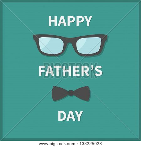 Happy fathers day. Greeting card with neck bow tie and eyeglasses. Hipster big mustache and sunglasses. Green background. Flat design. Vector illustration