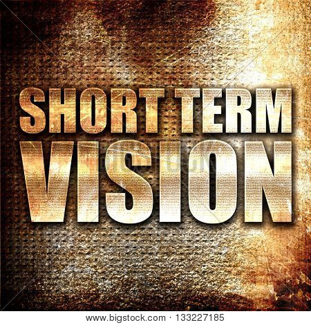 short term vision, 3D rendering, metal text on rust background