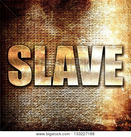 slave, 3D rendering, metal text on rust background