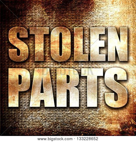 stolen parts, 3D rendering, metal text on rust background