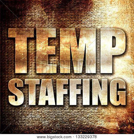 temp staffing, 3D rendering, metal text on rust background
