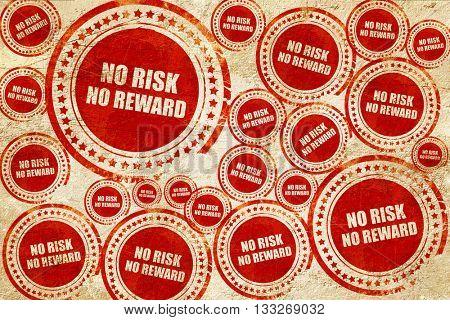 no risk no reward, red stamp on a grunge paper texture
