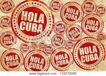 hola cuba, red stamp on a grunge paper texture