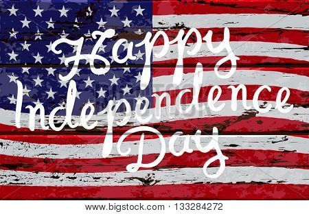 Happy Independence day. Hand drawn brush script lettering on the background of United States flag. Stock vector illustration