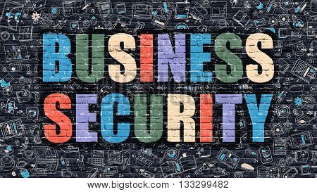 Business Security Concept. Modern Illustration. Multicolor Business Security Drawn on Dark Brick Wall. Doodle Icons. Doodle Style of  Business Security Concept. Business Security on Wall.