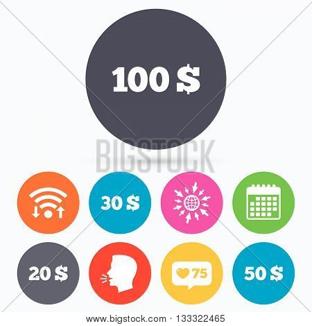 Wifi, like counter and calendar icons. Money in Dollars icons. 100, 20, 30 and 50 USD symbols. Money signs Human talk, go to web.