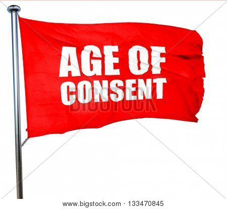 age of consent, 3D rendering, a red waving flag