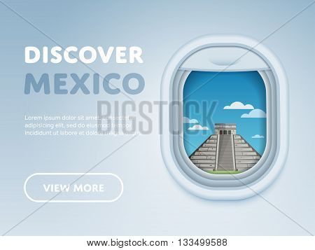 Discover Mexico. Traveling the world by plane. Tourism and vacation theme. Attraction of airplane window. Modern flat vector design banner. Mexico travel banner. Mexican landmark.