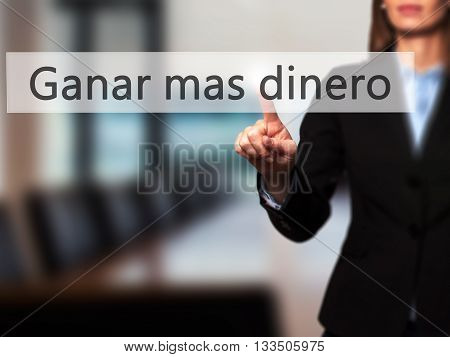 Ganar Mas Dinero (make More Money In Spanish)  - Businesswoman Hand Pressing Button On Touch Screen