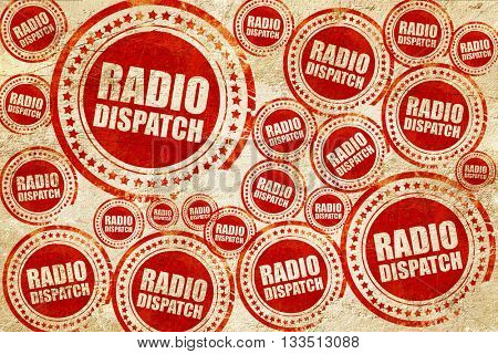 radio dispatch, red stamp on a grunge paper texture