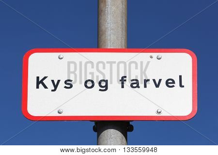 Kiss and Goodbye called Kys og Farvel in danish drop off zone in Denmark