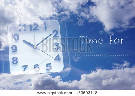 Clock and Sky with words time for ?