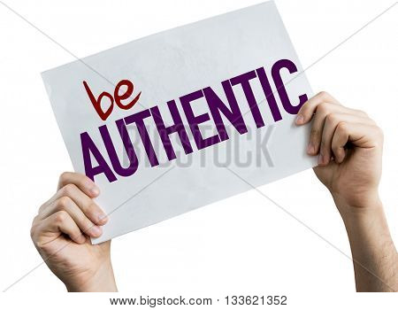 Be Authentic placard isolated on white background