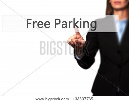 Free Parking - Businesswoman Hand Pressing Button On Touch Screen Interface.