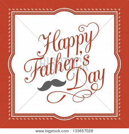 happy father's day hand lettering calligraphic design with element, mustache border and vintage red frame, for greeting card or poster