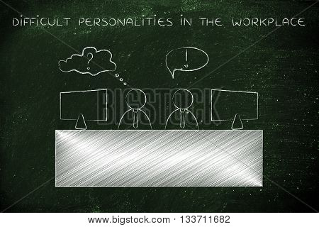 Co-workers With Opposite Attitude, Difficult Personalities