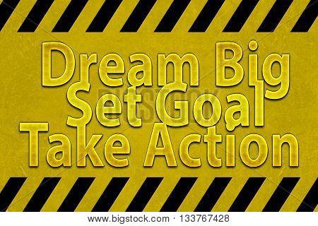 Dream big set goal take action word