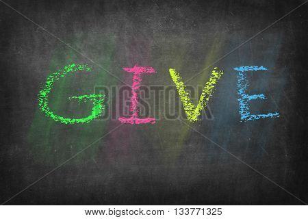GIVE colorful word on black blackboard background