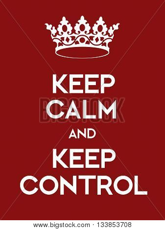 Keep Calm And Keep Control Poster