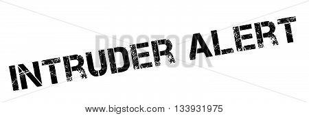 Intruder Alert Black Stamp On White