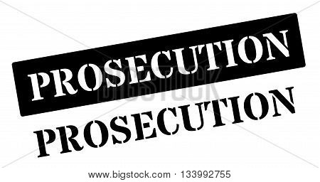 Prosecution Black Rubber Stamp On White