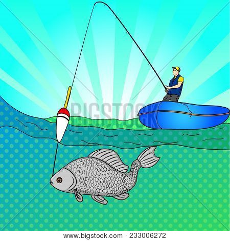 Pop Art Man Who Is Fishing In The Open Sea. Fishing Cartoon. Fisherman In A Boat Pulling A Fish. Vec