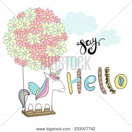 Card With Cartoon Unicorn On A Flower Swing In The Clouds. Say Hello.