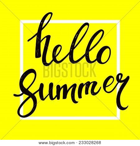 Hello Summer Hand Drawn Lettering Isolated On Yellow Background For Your Design.