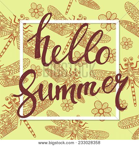 Hello Summer Hand Drawn Lettering On Dragonfly Pattern For Your Design.