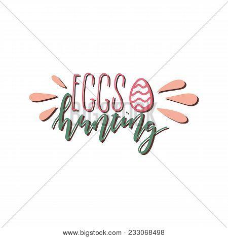 Easter Eggs Hunting Hand Written Lettering. Stock Vector