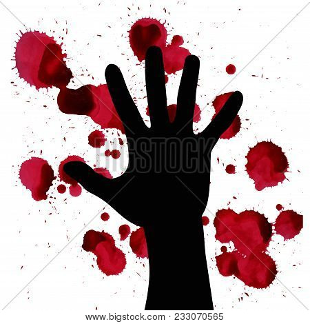 Splashes Of Blood And Hand Black Silhouette. May Illustrate The Theme Of Violence And Terrorism War.