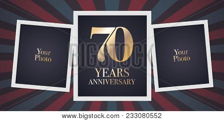 70 Years Anniversary Vector Icon, Logo. Template Design Element, Greeting Card With Collage Of Photo