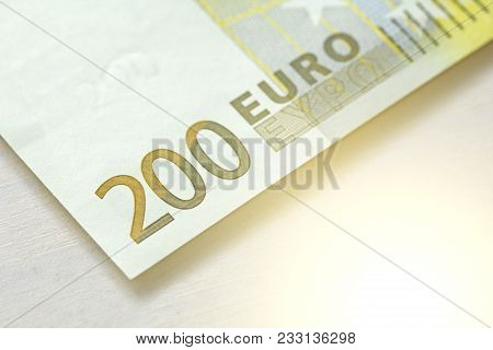 Two Hundred Euros. 200 Euro With One Note. 200 Euro