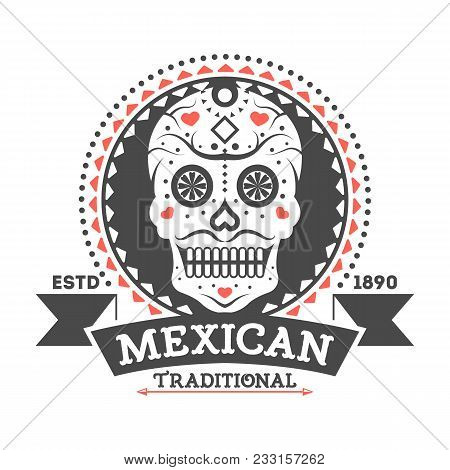 Mexican Vintage Isolated Label With Sugar Skull. Traditional Authentic Mexican Culture Element, Nati