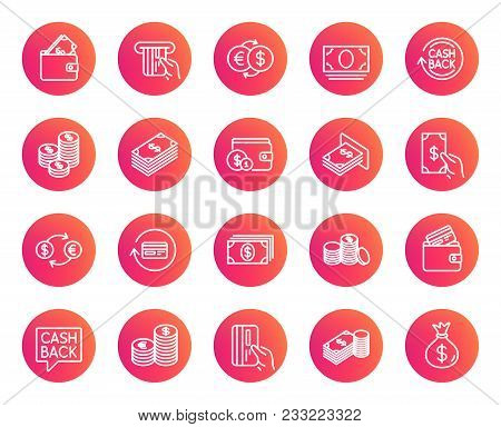 Money Line Icons. Set Of Banking, Wallet And Coins Signs. Credit Card, Currency Exchange And Cashbac