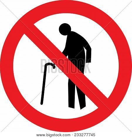 No Elderly Person Allowed Sign On White Background