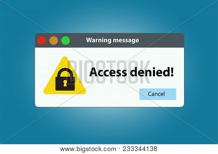 The Window Warning That Access Is Denied. Vector Isolated.