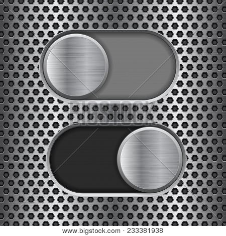 On And Off Round Slider Buttons. Metal Switch Interface Buttons On Perforated Background. Vector 3d