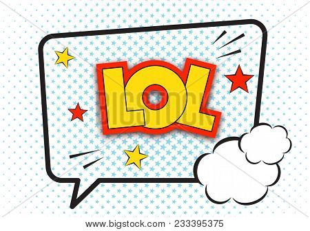 Lol Comic Pop Art Speech Bubble Quote, Isolated On White Background. Lol Cartoon Frame With Cute Gra