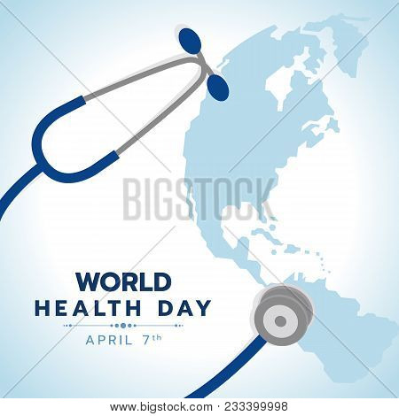 World Health Day Banner With Blue Stethoscope Sign And World Earth Map Background Vector Design