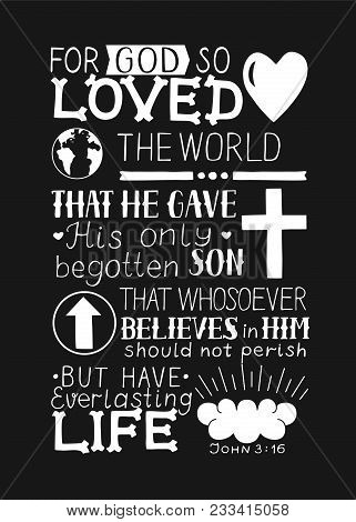 Golden Bible Verse John 3 16 For God So Loved The World, Made Hand Lettering With Heart And Cross. B