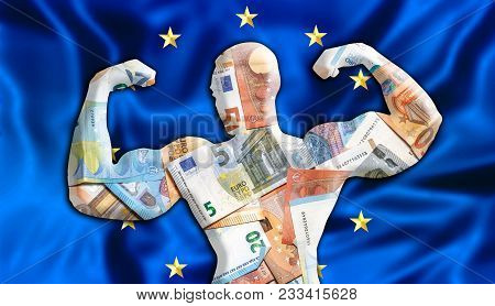 Abstract Business Background. Concept Of Powerful European Euro. Flag Of Europe And Bodybuilder Shap