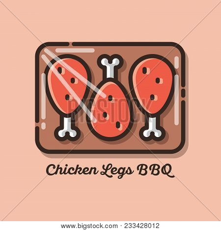 Chicken Legs In Barbecue Sauce. Chicken Meat Icons. Flat Illustration Of Chicken Meat.