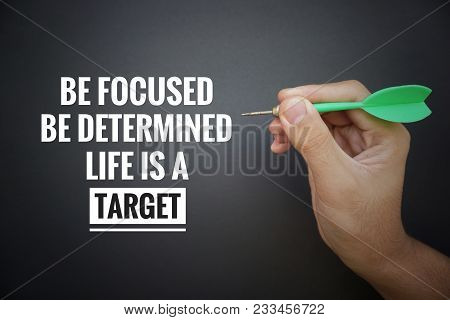 Motivational And Inspirational Quotes - Be Focused, Be Determined. Life Is A Target. With Vintage St