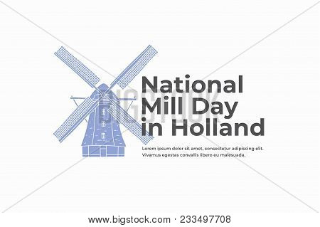 Blue Hand Drawn Holland Windmill. Symbol Of Netherlands. National Mill Day In Holland. Design For To