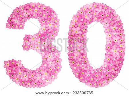 Arabic Numeral 30, Thirty, From Pink Forget-me-not Flowers, Isolated On White Background