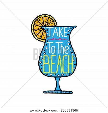 Illustration Of A Glass With The Cocktail And A Unique Hand-drawn Lettillustration Of A Glass With T
