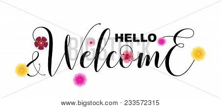 Hello And Welcome Calligraphic Letters Isolated On White, Vector Illustration. Welcome Template For
