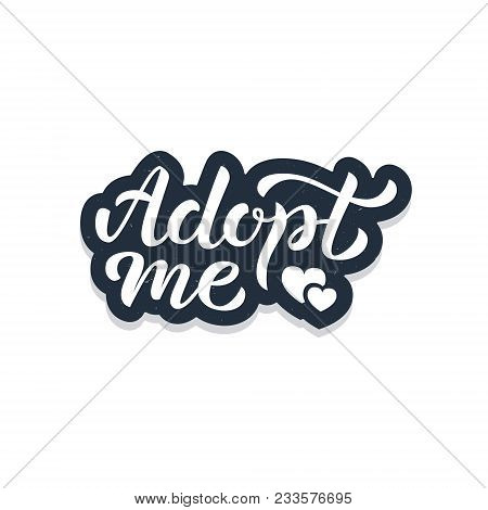Adopt Me - Hand Lettering Sticker. Retro Style. Isolated On White Background. Vector Illustration.