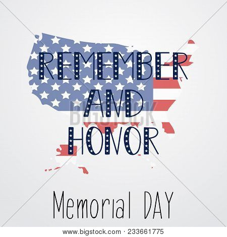 Remember And Honor. Memorial Day. Festive Poster Or Banner With Hand Lettering. National American Ho